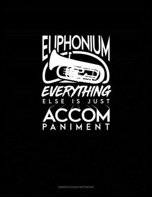 Euphonium, Everything Else Is Just Accompaniment: Genkouyoushi Notebook Cover Image