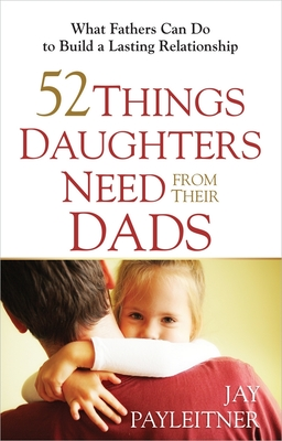 52 Things Daughters Need from Their Dads Cover