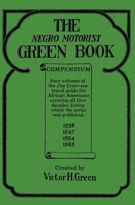 The Negro Motorist Green Book Compendium Cover Image