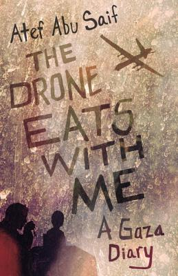 The Drone Eats with Me: A Gaza Diary Cover Image