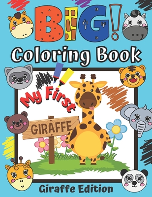 My First Big Coloring Book Giraffe Edition Easy Colouring Pages For 1 3 Years Old Kids Simple And Fun With Cute Giraffes Perfect Gift For Boys And Gi Paperback Children S Book World
