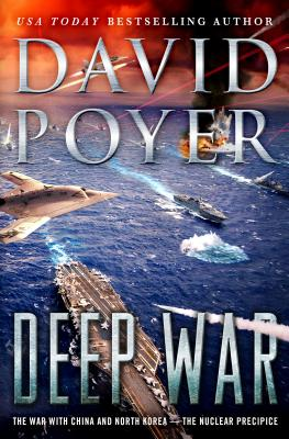 Deep War: The War with China--The Nuclear Precipice (Dan Lenson Novels #18) Cover Image