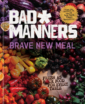 Brave New Meal: Fresh as F*ck Food for Every Table: A Vegan Cookbook Cover Image