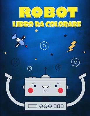 Libro da colorare robot per bambini dai 4 ai 7 anni: Una grande collezione di disegni da colorare per ragazzi e ragazze Cover Image
