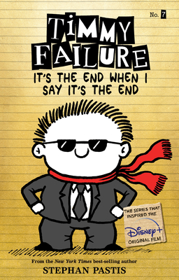 Timmy Failure It's the End When I Say It's the End Cover Image