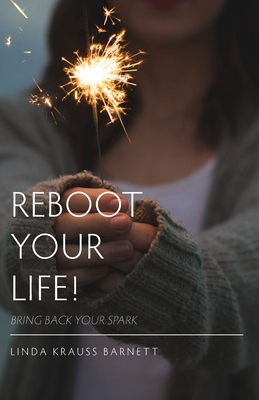 Reboot Your Life: Bring Back Your Spark Cover Image