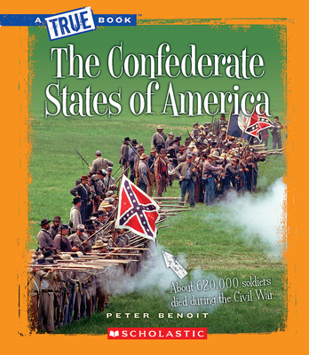 The Confederate States of America (A True Book: The Civil War) (Library Edition) Cover Image