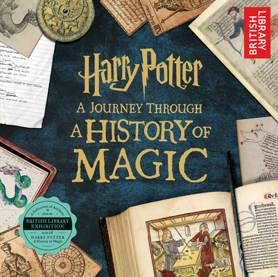 Harry Potter: A Journey Through a History of Magic Cover Image