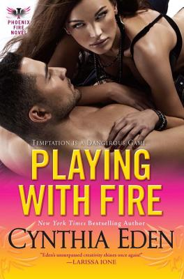 Playing With Fire (Phoenix Fire Novel #3) Cover Image
