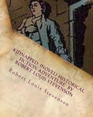an analysis of kidnapped a historical fiction adventure novel by robert louis stevenson Kidnapped is an 1886 historical fiction adventure novel by robert louis stevenson it is set in 18th century scotland and includes real people and events a lesser-known sequel, catriona (or david balfour, depending on your country) was published in 1893.
