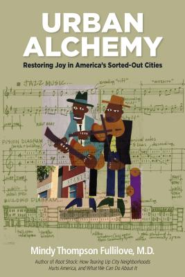 Urban Alchemy: Restoring Joy in America's Sorted-Out Cities Cover Image