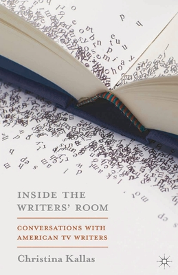 Inside the Writers' Room: Conversations with American TV Writers Cover Image