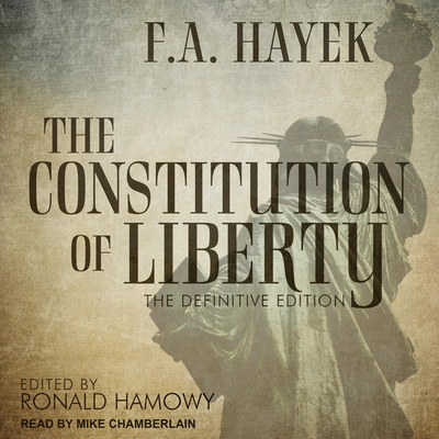 The Constitution of Liberty: The Definitive Edition (Collected Works of F. A. Hayek #17) Cover Image