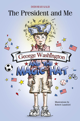 George Washington and the Magic Hat: George Washington and the Magic Hat Cover Image