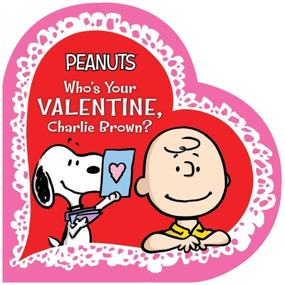 Who's Your Valentine, Charlie Brown? (Peanuts) Cover Image
