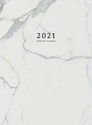 2021 Monthly Planner: 2021 Planner Monthly 8.5 x 11 with Marble Cover (Volume 1 Hardcover) Cover Image
