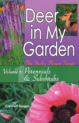 Deer in My Garden, Volume 1: Perennials & Subshrubs Cover Image