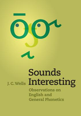 Sounds Interesting: Observations on English and General Phonetics Cover Image