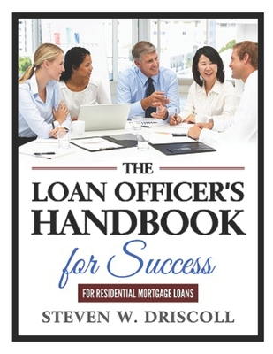 The Loan Officer's Handbook for Success: 2020 New Edition Cover Image