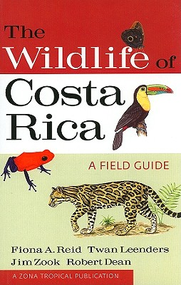 The Wildlife of Costa Rica: A Field Guide (Zona Tropical Publications) Cover Image