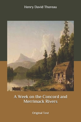 A Week on the Concord and Merrimack Rivers: Original Text Cover Image