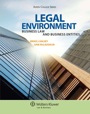 Legal Environment: Business Law and Business Entities [With Access Code] (Aspen College) Cover Image