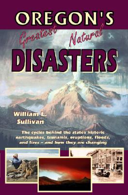 Oregon's Greatest Natural Disasters Cover Image