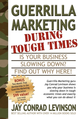 Guerrilla Marketing During Tough Times (Guerilla Marketing Press) Cover Image
