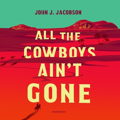 Cover for All the Cowboys Ain't Gone