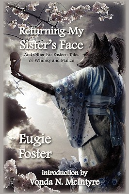 Returning My Sister's Face: And Other Far Eastern Tales of Whimsy and Malice Cover Image