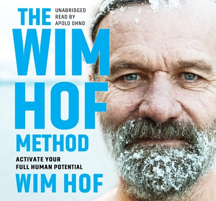 The Wim Hof Method: Activate Your Full Human Potential Cover Image