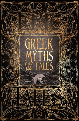 Greek Myths & Tales: Epic Tales (Gothic Fantasy) Cover Image