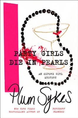 Party Girls Die in Pearls: An Oxford Girl Mystery Cover Image