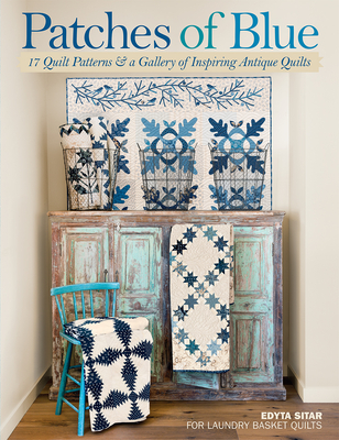 Patches of Blue: 17 Quilt Patterns and a Gallery of Inspiring Antique Quilts Cover Image