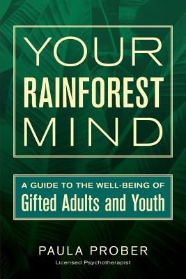 Your Rainforest Mind: A Guide to the Well-Being of Gifted Adults and Youth Cover Image