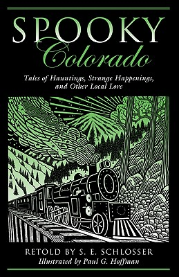 Spooky Colorado: Tales of Hauntings, Strange Happenings, and Other Local Lore Cover Image
