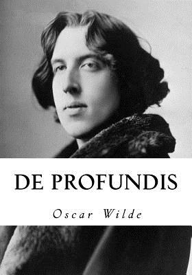 de profundis by oscar wilde essay First published in 1905 by an arrangement between oscar wilde and robert ross, who visited wilde at reading and later became his literary executor, de profundis was written in prison over three months in 1897.