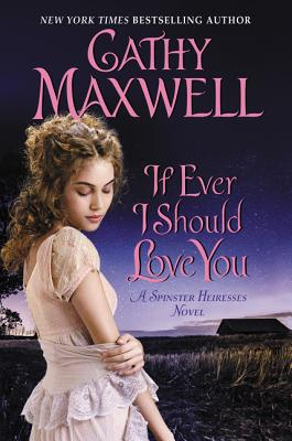 If Ever I Should Love You: A Spinster Heiresses Novel (The Spinster Heiresses #1) Cover Image