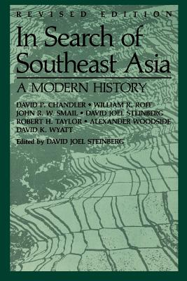 In Search of Southeast Asia: A Modern History (Revised Edition) Cover Image