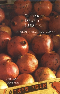 Sephardic Israeli Cuisine: A Mediterranean Mosaic Cover Image