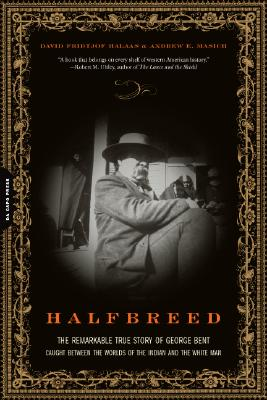 Halfbreed: The Remarkable True Story of George Bent--Caught Between the Worlds of the Indian and the White Man Cover Image