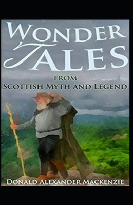 Wonder Tales from Scottish Myth and Legend: ( illustrated edition) cover