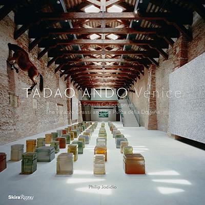 Tadao Ando Venice: The Pinault Collection at the Palazzo Grassi and the Punta Della Dogana Cover Image