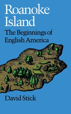 Roanoke Island: The Beginnings of English America Cover Image