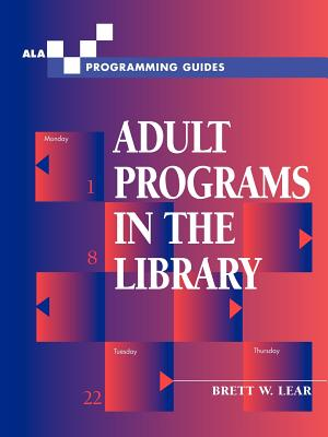 Cover for Adult Programs in the Library (ALA Programming Guides)