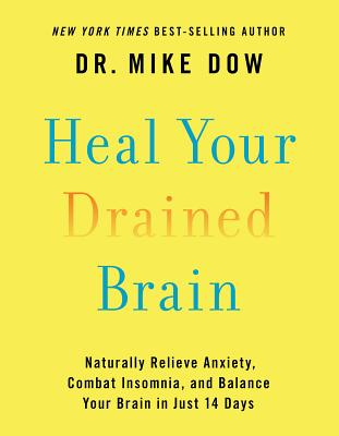 Heal Your Drained Brain: Naturally Relieve Anxiety, Combat Insomnia, and Balance Your Brain in Just 14 Days Cover Image