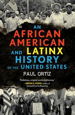 An African American and Latinx History of the United States (ReVisioning American History #4) Cover Image