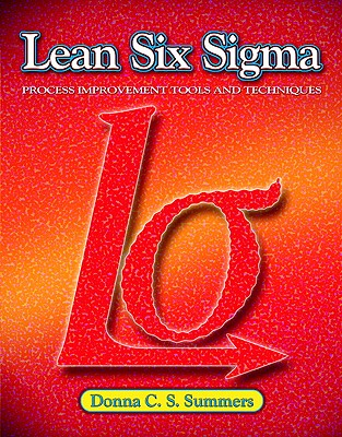 Lean Six Sigma: Process Improvement Tools and Techniques Cover Image