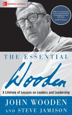 The Essential Wooden: A Lifetime of Lessons on Leaders and Leadership Cover Image