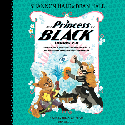 The Princess in Black, Books 7-8: The Princess in Black and the Bathtime Battle; The Princess in Black and the Giant Problem Cover Image